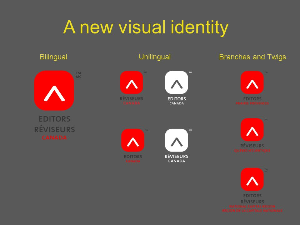 Branches and TwigsUnilingualBilingual A new visual identity