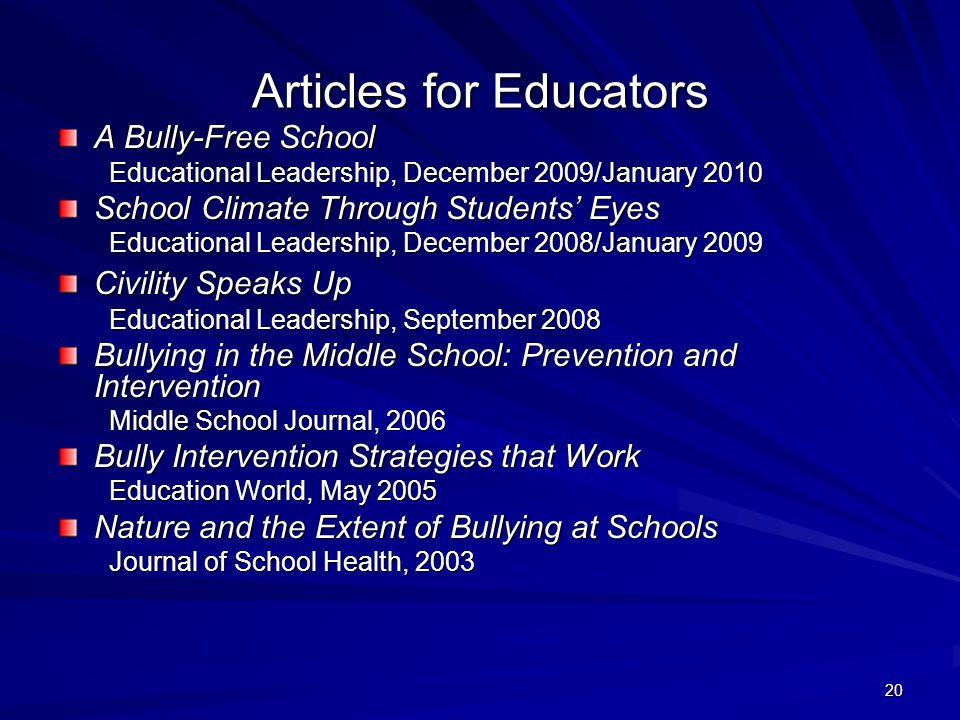 20 Articles for Educators A Bully-Free School Educational Leadership, December 2009/January 2010 Educational Leadership, December 2009/January 2010 Sc