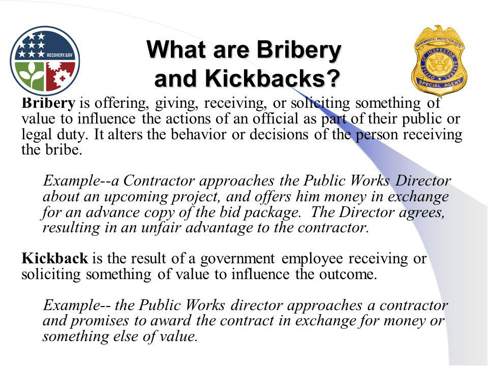 What are Bribery and Kickbacks.