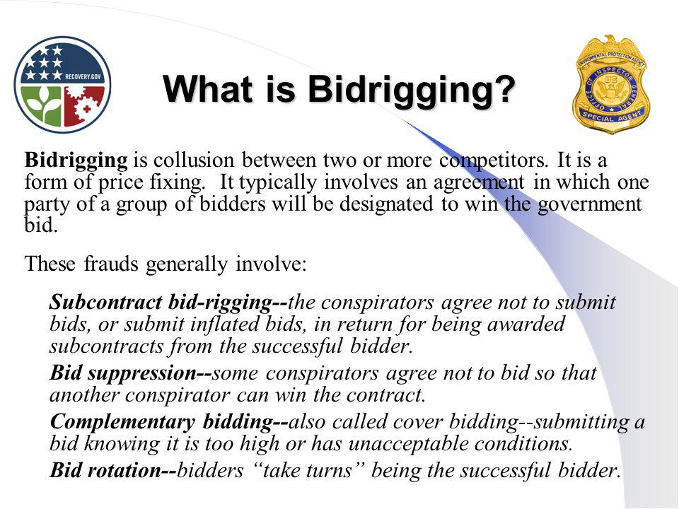 What is Bidrigging.Bidrigging is collusion between two or more competitors.