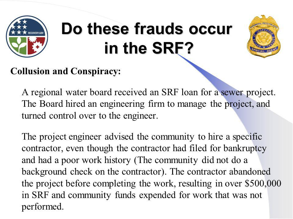 Do these frauds occur in the SRF.