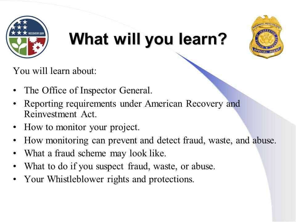 What will you learn.You will learn about: The Office of Inspector General.