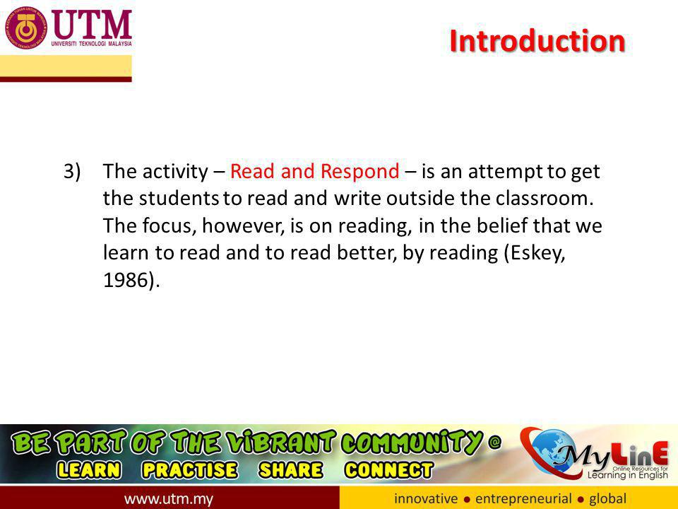 Introduction 3)The activity – Read and Respond – is an attempt to get the students to read and write outside the classroom.