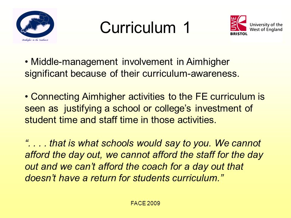 FACE 2009 Curriculum 1 Middle-management involvement in Aimhigher significant because of their curriculum-awareness.