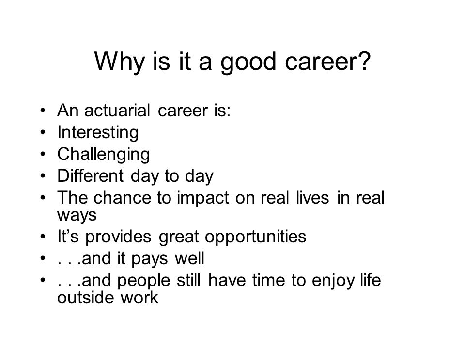 Why is it a good career.