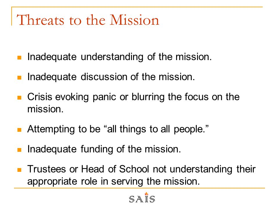 Threats to the Mission Inadequate understanding of the mission.