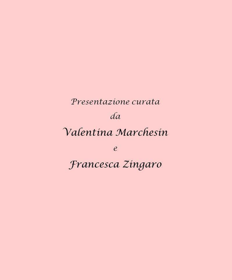 Presentazione curata da Valentina Marchesin e Francesca Zingaro