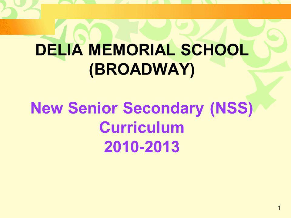 1 DELIA MEMORIAL SCHOOL (BROADWAY) New Senior Secondary (NSS) Curriculum 2010-2013