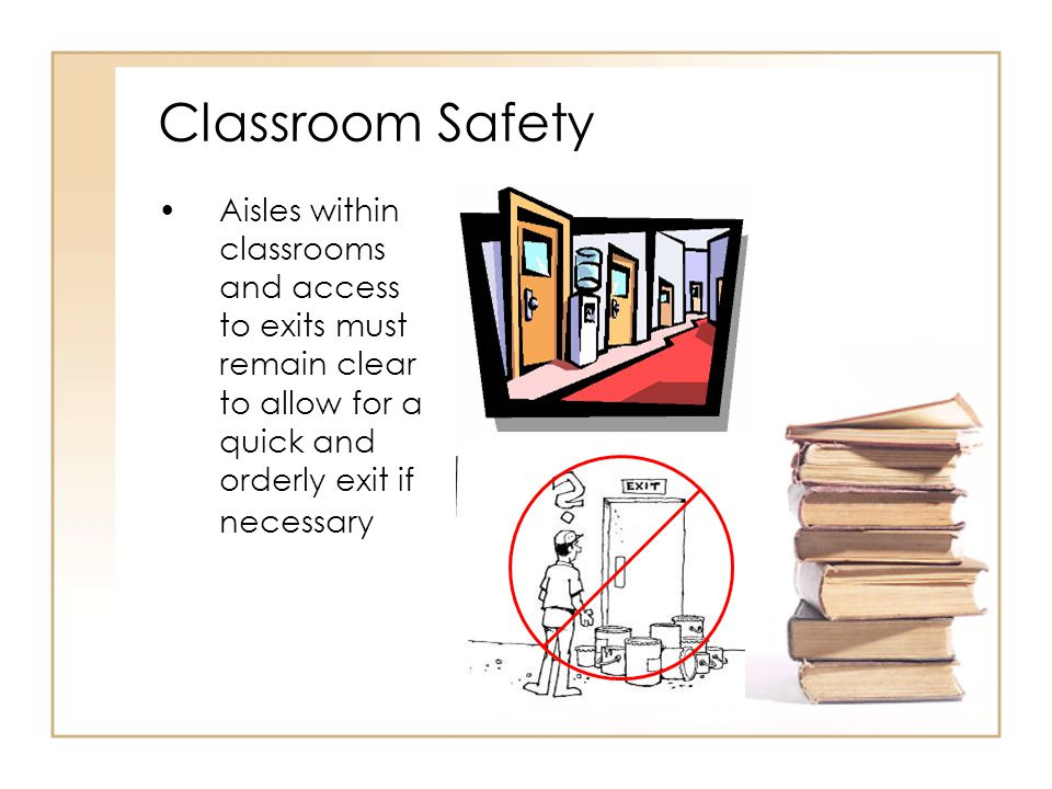 Instructors should set a good example by observing all safety rules and wearing appropriate protective equipment Classroom Safety