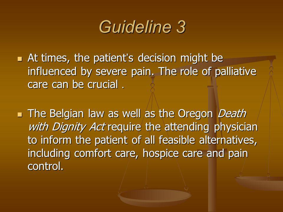 Guideline 3 At times, the patient's decision might be influenced by severe pain.