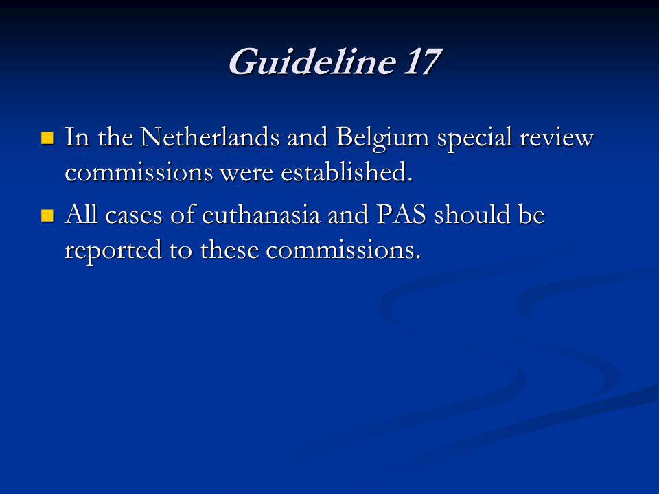 Guideline 17 In the Netherlands and Belgium special review commissions were established.