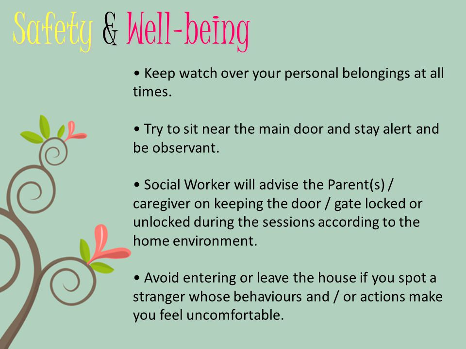 Safety & Well-being Keep watch over your personal belongings at all times.