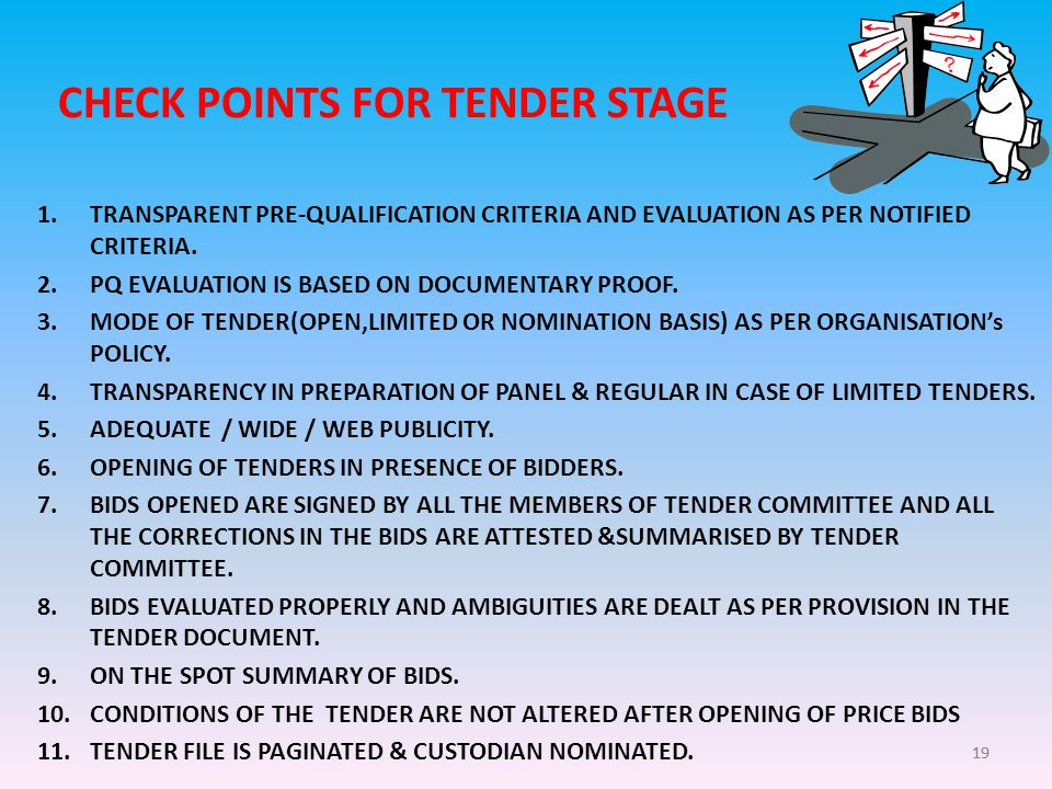 19 CHECK POINTS FOR TENDER STAGE 1.TRANSPARENT PRE-QUALIFICATION CRITERIA AND EVALUATION AS PER NOTIFIED CRITERIA.