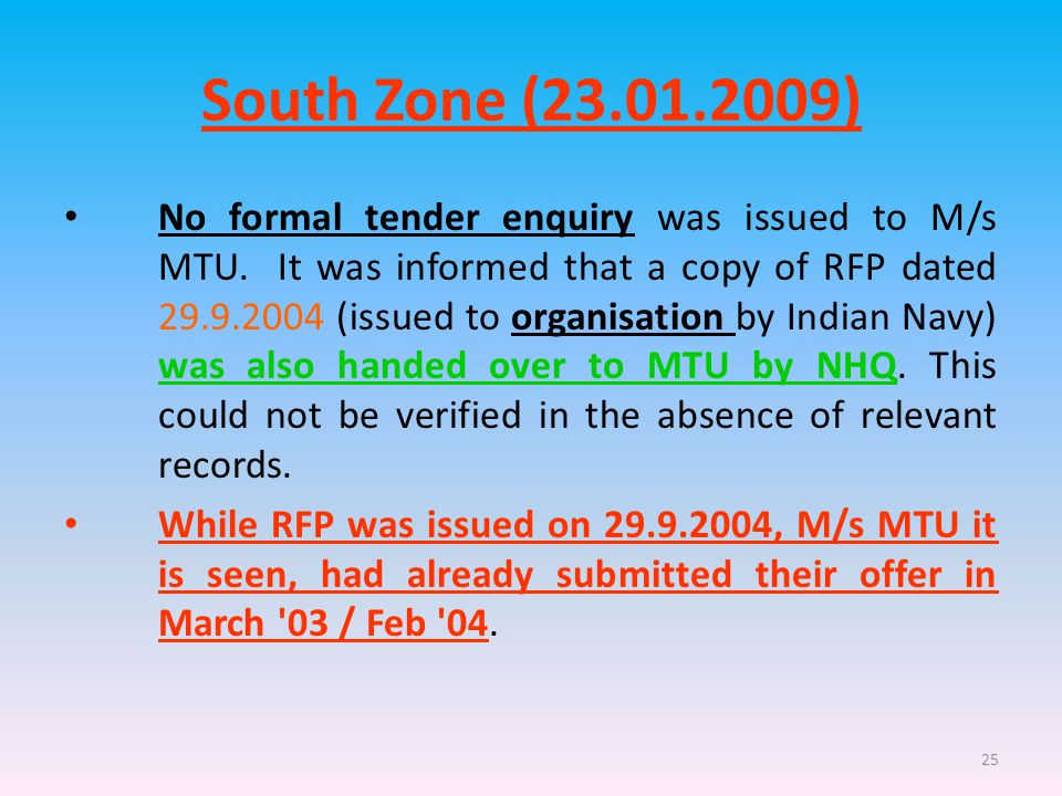 25 South Zone (23.01.2009) No formal tender enquiry was issued to M/s MTU.