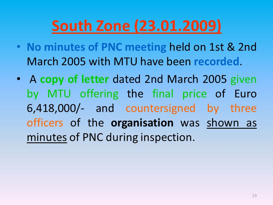 29 South Zone (23.01.2009) No minutes of PNC meeting held on 1st & 2nd March 2005 with MTU have been recorded.