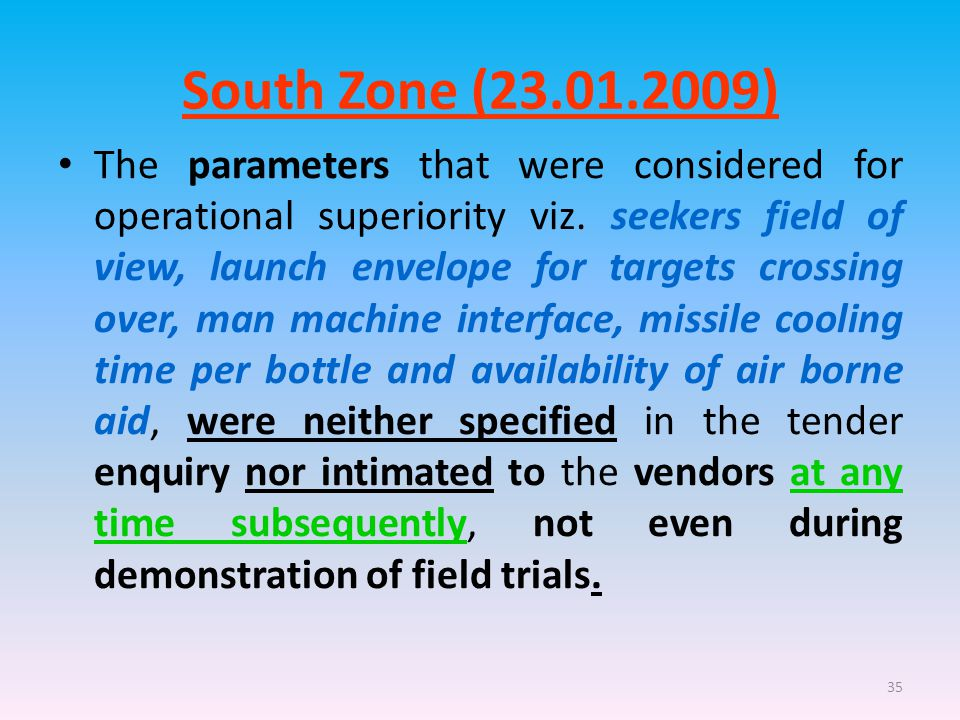 35 South Zone (23.01.2009) The parameters that were considered for operational superiority viz.