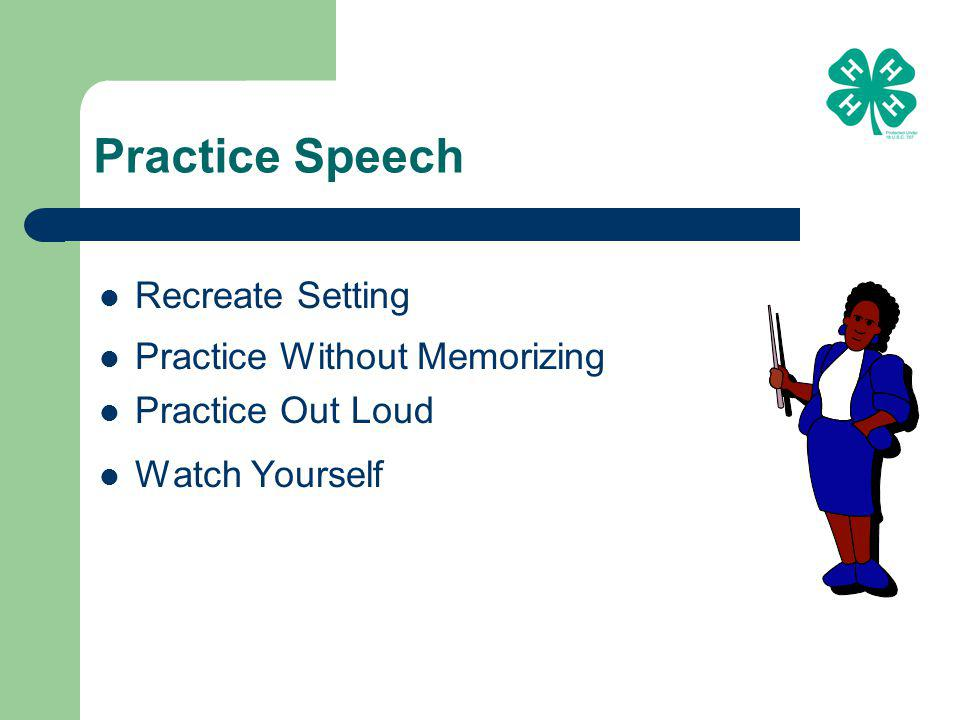 Practice Speech Recreate Setting Practice Without Memorizing Practice Out Loud Watch Yourself