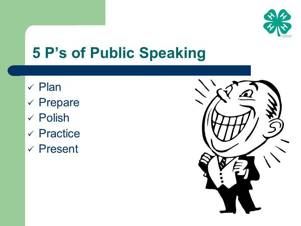 5 P's of Public Speaking Plan Prepare Polish Practice Present