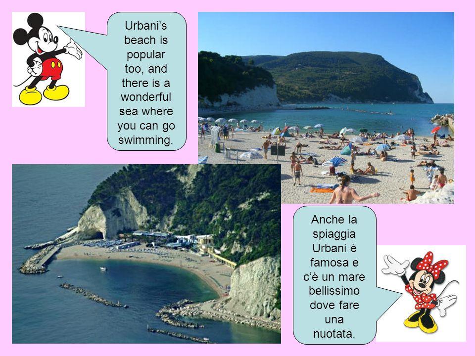Urbani's beach is popular too, and there is a wonderful sea where you can go swimming. Anche la spiaggia Urbani è famosa e c'è un mare bellissimo dove