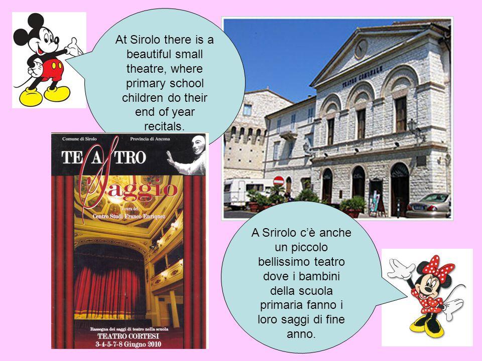 At Sirolo there is a beautiful small theatre, where primary school children do their end of year recitals. A Srirolo c'è anche un piccolo bellissimo t