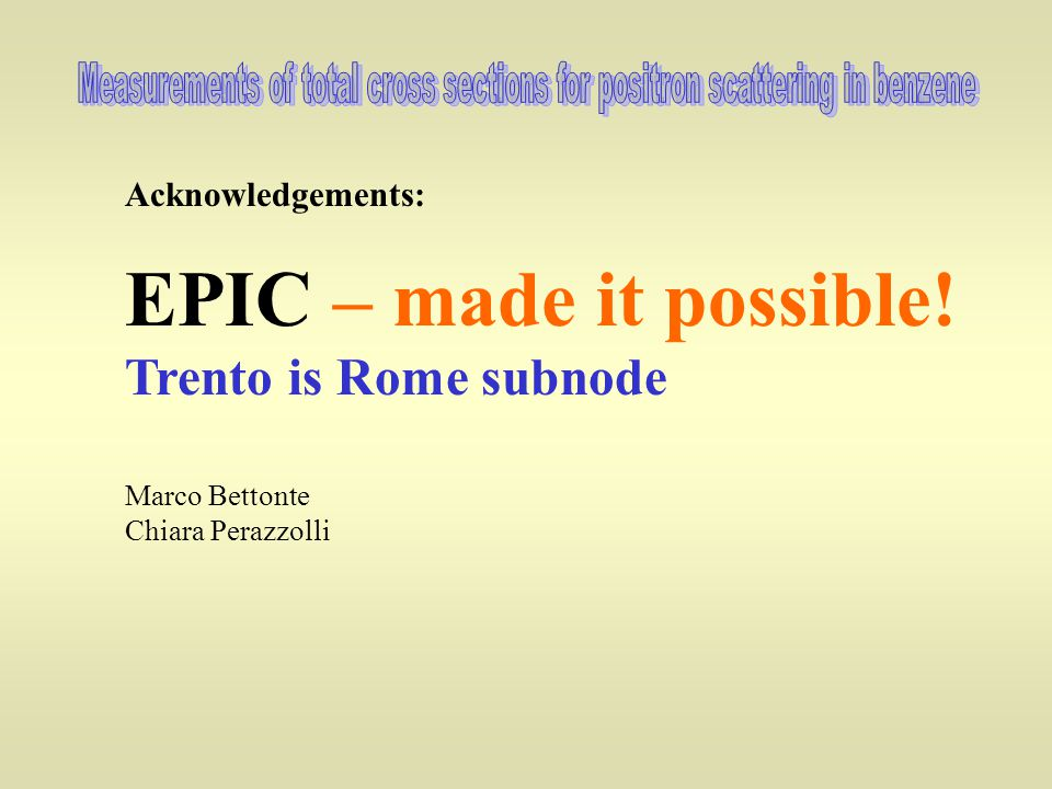 Acknowledgements: EPIC – made it possible! Trento is Rome subnode Marco Bettonte Chiara Perazzolli