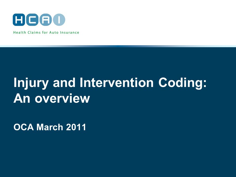 Injury and Intervention Coding: An overview OCA March 2011