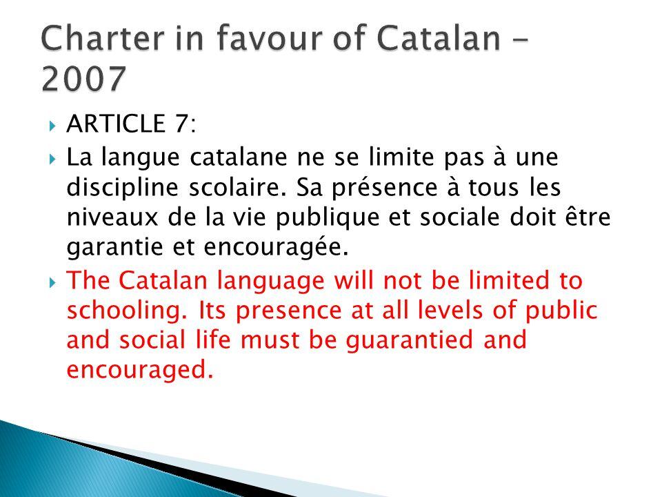  ARTICLE 7:  La langue catalane ne se limite pas à une discipline scolaire.