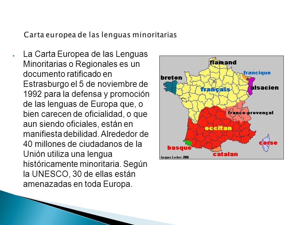 Carta europea de las lenguas minoritarias ● La Carta Europea de las Lenguas Minoritarias o Regionales es un documento ratificado en Estrasburgo el 5 d
