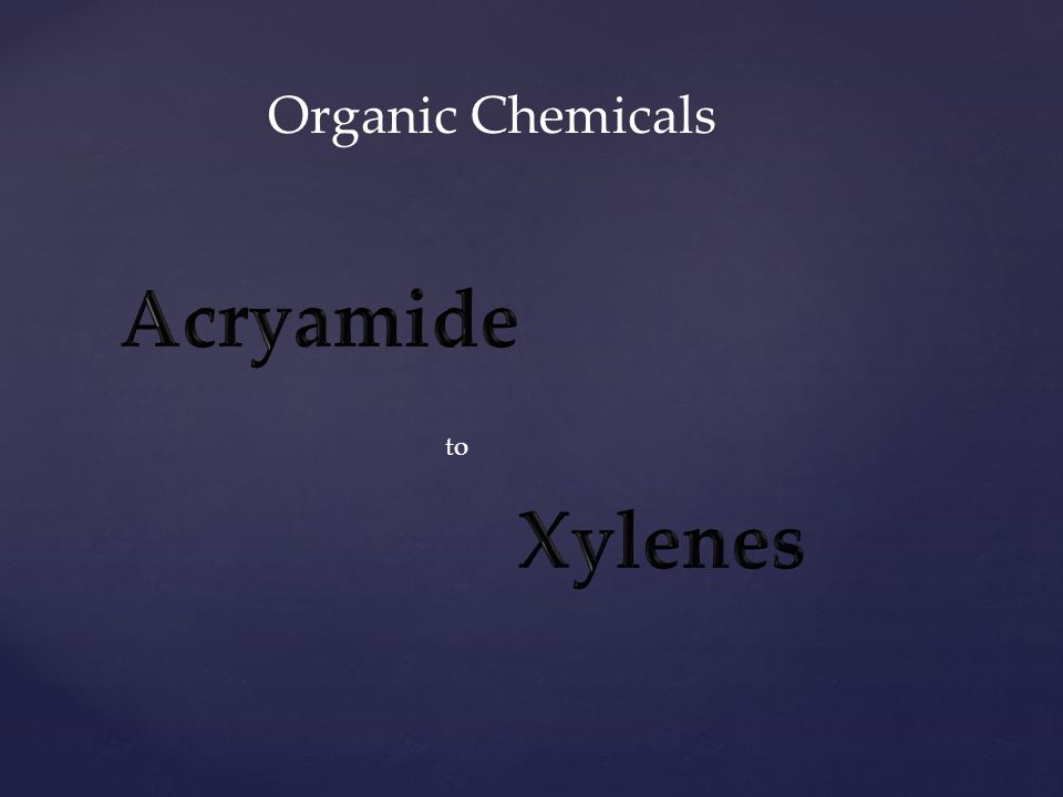 Organic Chemicals to