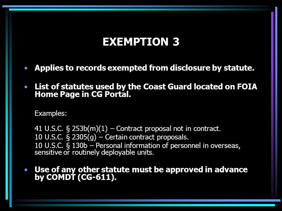 EXEMPTION 3 Applies to records exempted from disclosure by statute.