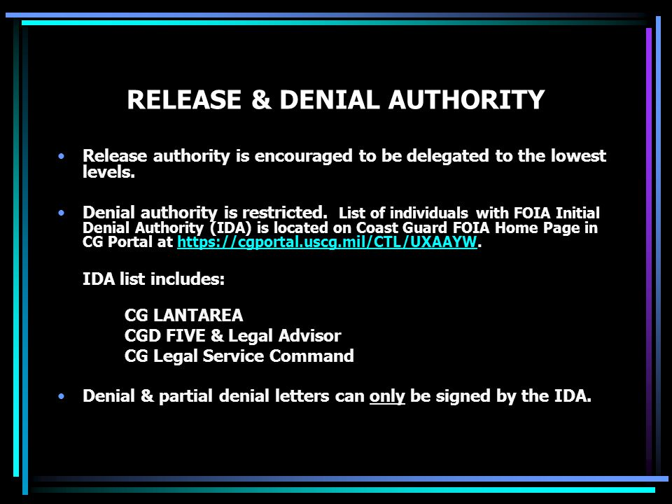 RELEASE & DENIAL AUTHORITY Release authority is encouraged to be delegated to the lowest levels.
