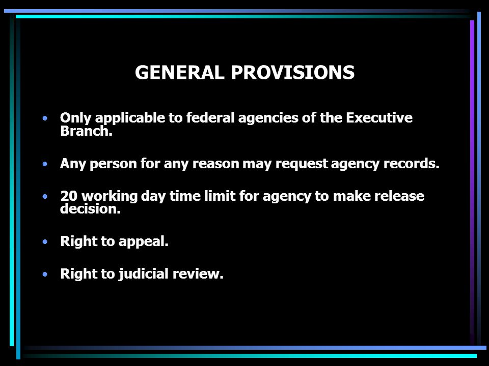 GENERAL PROVISIONS Only applicable to federal agencies of the Executive Branch.