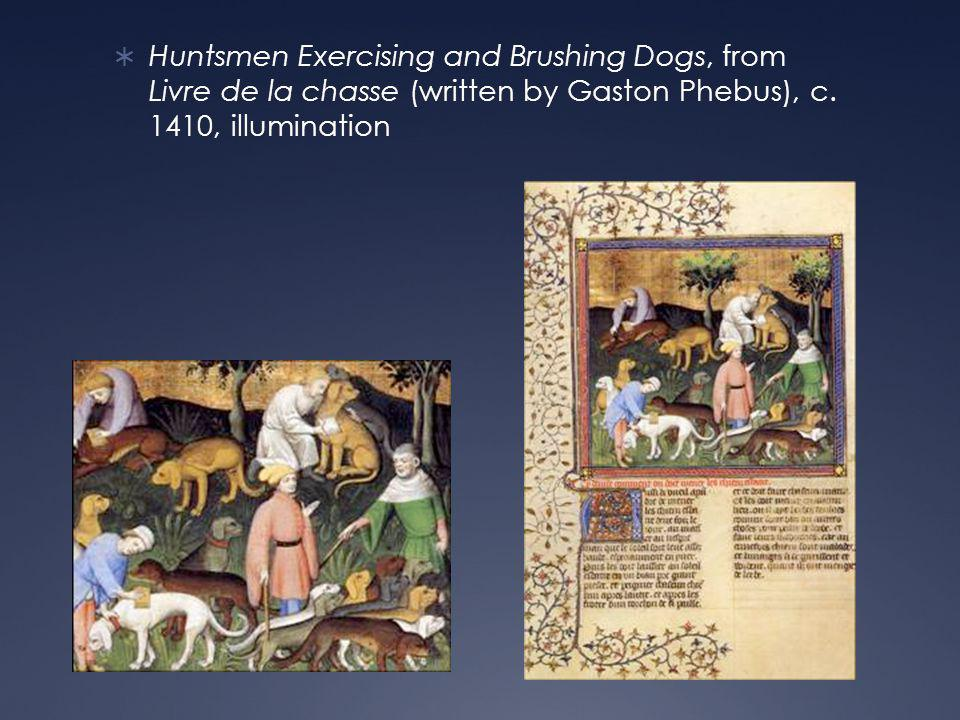  Huntsmen Exercising and Brushing Dogs, from Livre de la chasse (written by Gaston Phebus), c.