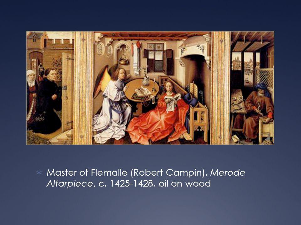  Master of Flemalle (Robert Campin). Merode Altarpiece, c. 1425-1428, oil on wood