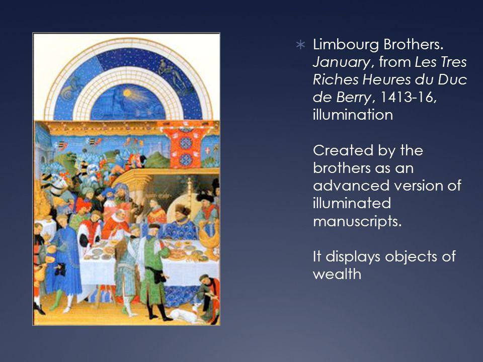  Limbourg Brothers. January, from Les Tres Riches Heures du Duc de Berry, 1413-16, illumination Created by the brothers as an advanced version of ill