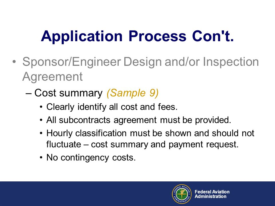 Federal Aviation Administration Sponsor/Engineer Design and/or Inspection Agreement –Cost summary (Sample 9) Clearly identify all cost and fees. All s
