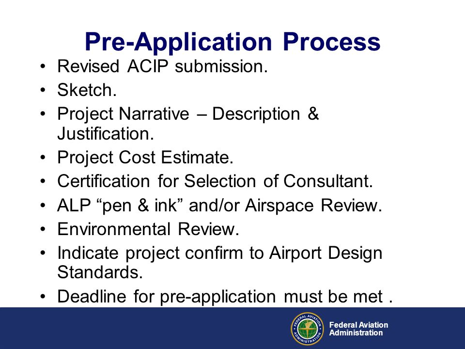 Federal Aviation Administration Pre-Application Process Revised ACIP submission. Sketch. Project Narrative – Description & Justification. Project Cost