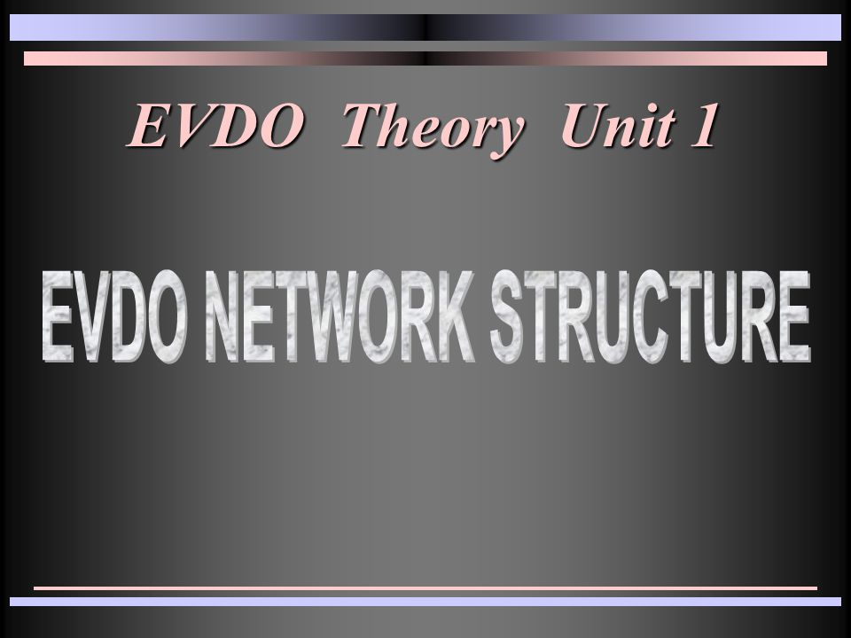 1X EVDO Network Structure