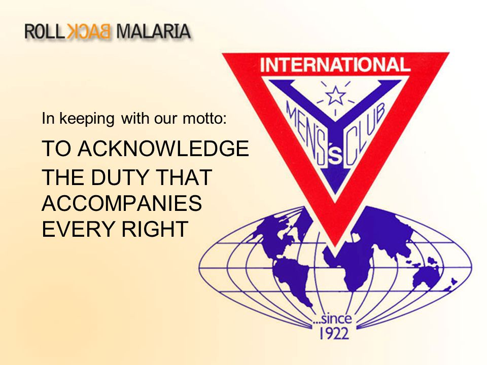 In keeping with our motto: TO ACKNOWLEDGE THE DUTY THAT ACCOMPANIES EVERY RIGHT
