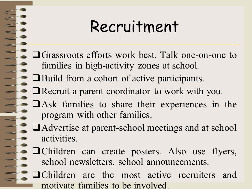 Recruitment  Grassroots efforts work best.