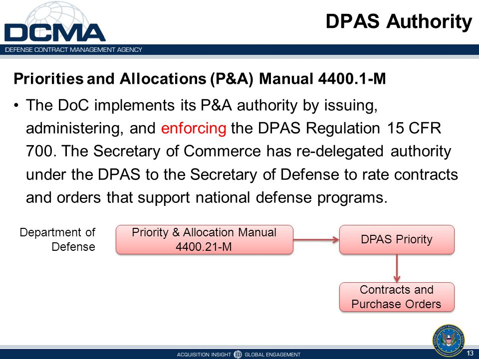 DPAS Authority Priorities and Allocations (P&A) Manual 4400.1-M The DoC implements its P&A authority by issuing, administering, and enforcing the DPAS