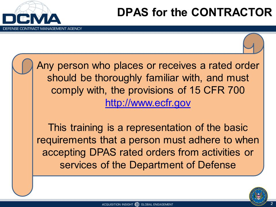 DPAS for the CONTRACTOR 3 Contractor should ensure that DPAS is integrated into their Production Planning and Control System in order to be in compliance with the requirements of rated orders.