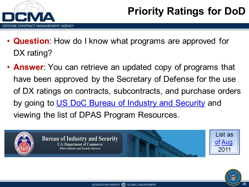 Priority Ratings for DoD Question: How do I know what programs are approved for DX rating? 20 List as of Aug. 2011 Answer: You can retrieve an updated