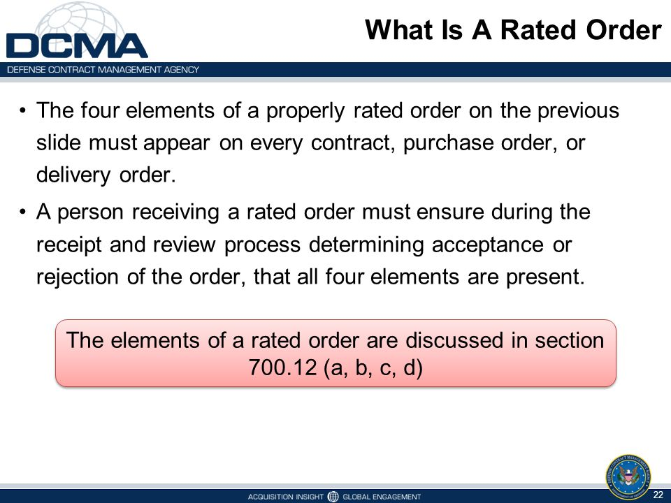 What Is A Rated Order The four elements of a properly rated order on the previous slide must appear on every contract, purchase order, or delivery ord