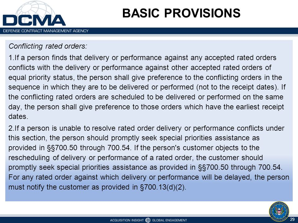 BASIC PROVISIONS Conflicting rated orders: 1.If a person finds that delivery or performance against any accepted rated orders conflicts with the deliv