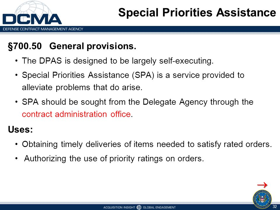 Special Priorities Assistance §700.50 General provisions. The DPAS is designed to be largely self-executing. Special Priorities Assistance (SPA) is a