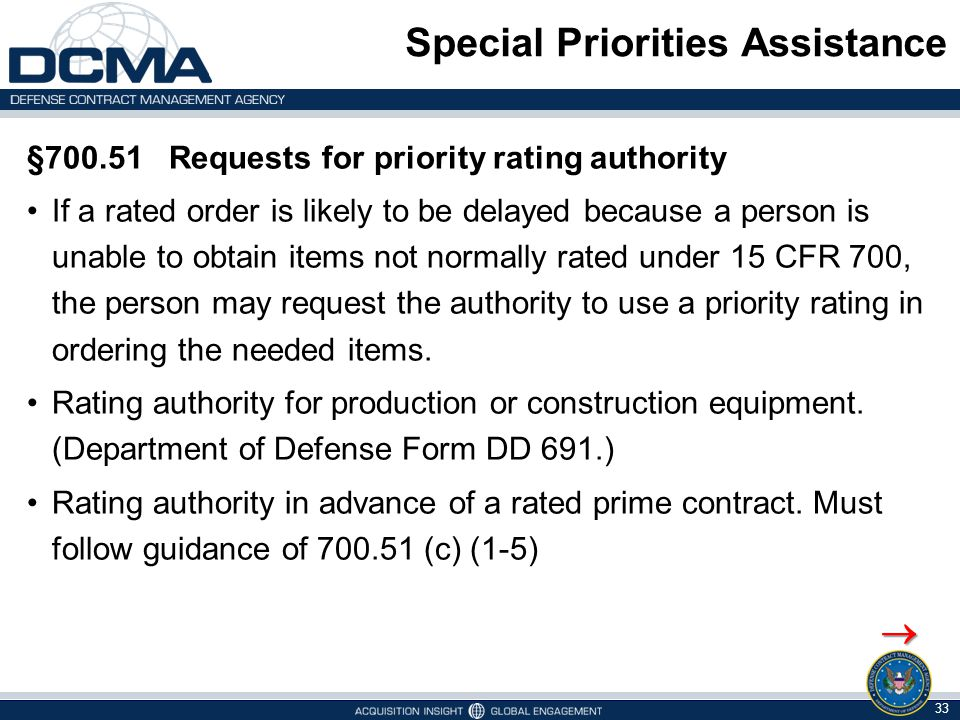 Special Priorities Assistance §700.51 Requests for priority rating authority If a rated order is likely to be delayed because a person is unable to ob