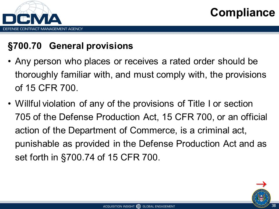 Compliance §700.70 General provisions Any person who places or receives a rated order should be thoroughly familiar with, and must comply with, the pr