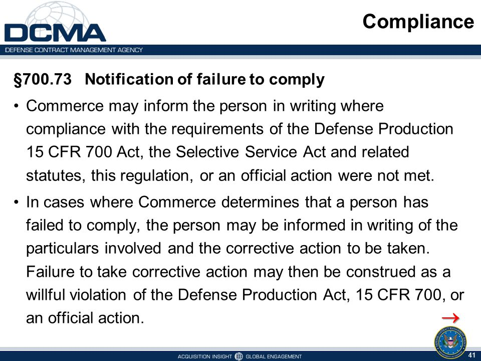 Compliance §700.73 Notification of failure to comply Commerce may inform the person in writing where compliance with the requirements of the Defense P