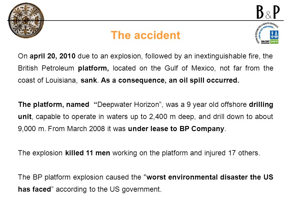 On april 20, 2010 due to an explosion, followed by an inextinguishable fire, the British Petroleum platform, located on the Gulf of Mexico, not far fr